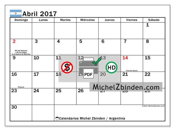 """Calendario abril 2017 """"Días feriados en Argentina"""" - Calendarios Michel Zbinden, Argentina"""