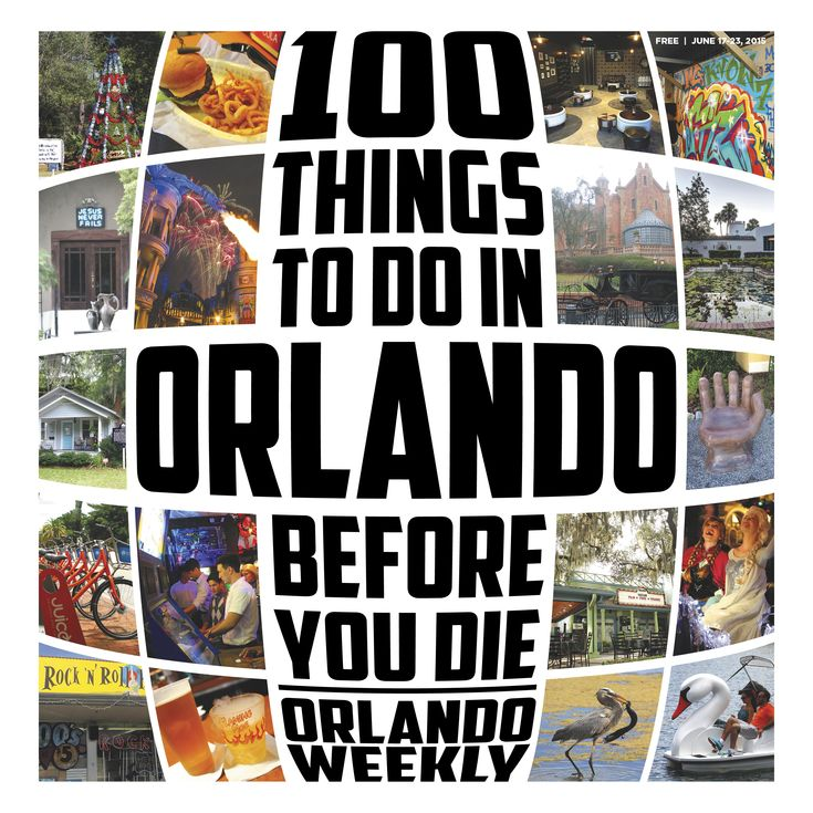 Orlando Weekly Photo Galleries - 100 things you must do in Orlando before you die (2015 update!)