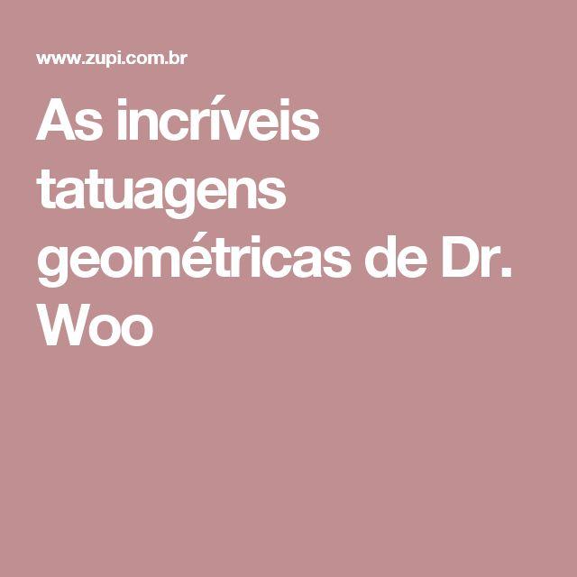 As incríveis tatuagens geométricas de Dr. Woo
