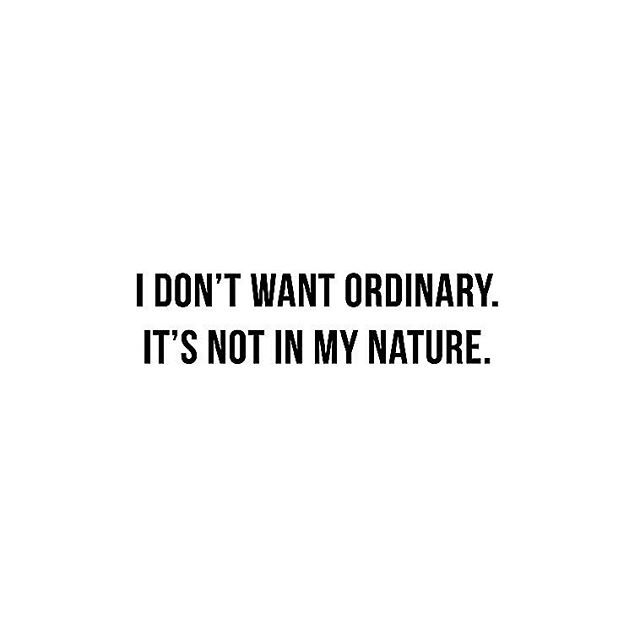 I don't want ordinary quote.