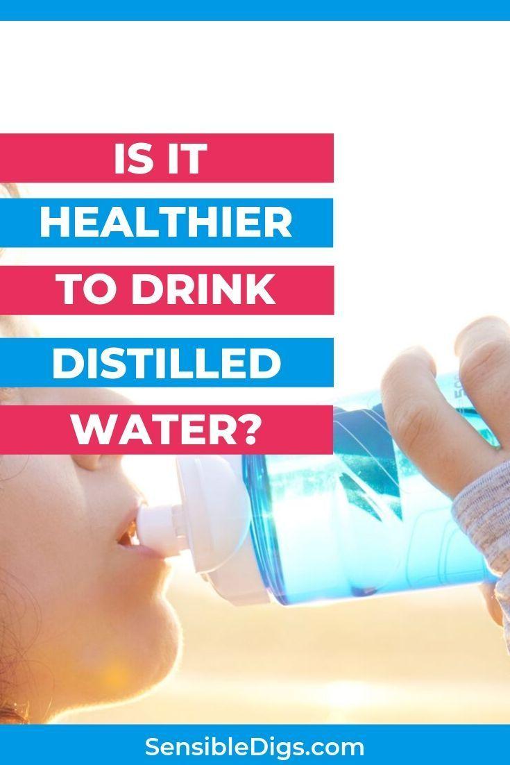 Is It Healthier To Drink Distilled Water Distilled Water Emotional Health Distillation