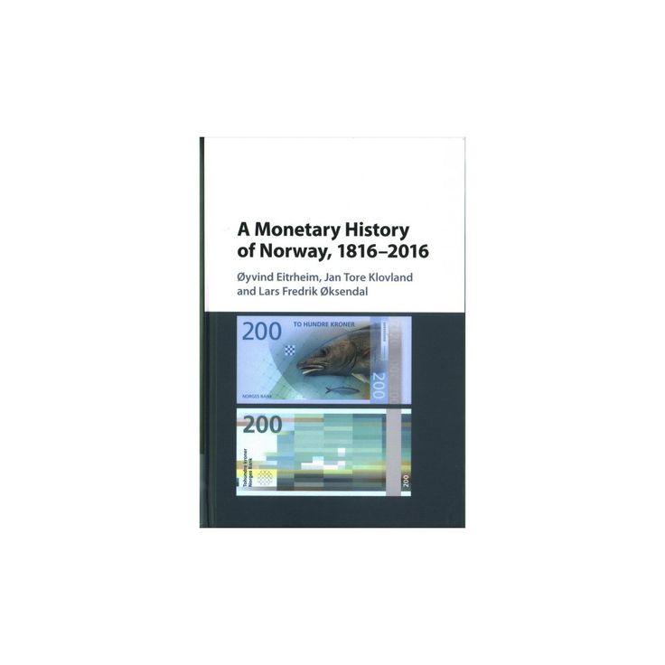 Monetary History of Norway 1816–2016 (Hardcover) (u00d8yvind Eitrheim & Jan Tore Klovland & Lars