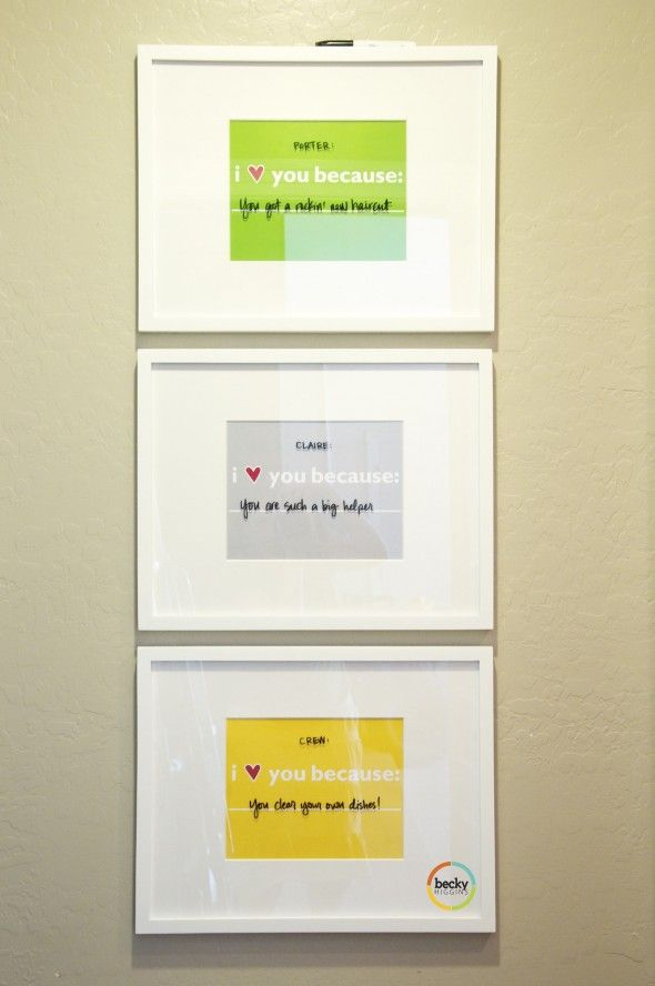 """I love you because _________"" frames ... change the reason daily with dry erase markers."