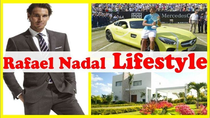 Rafael Nadal Lifestyle ★ Net Worth ★ Biography ★ Income ★ House ★ Cars ★ Girlfriend And Family 2017 https://youtu.be/7WxSUbGjtIg