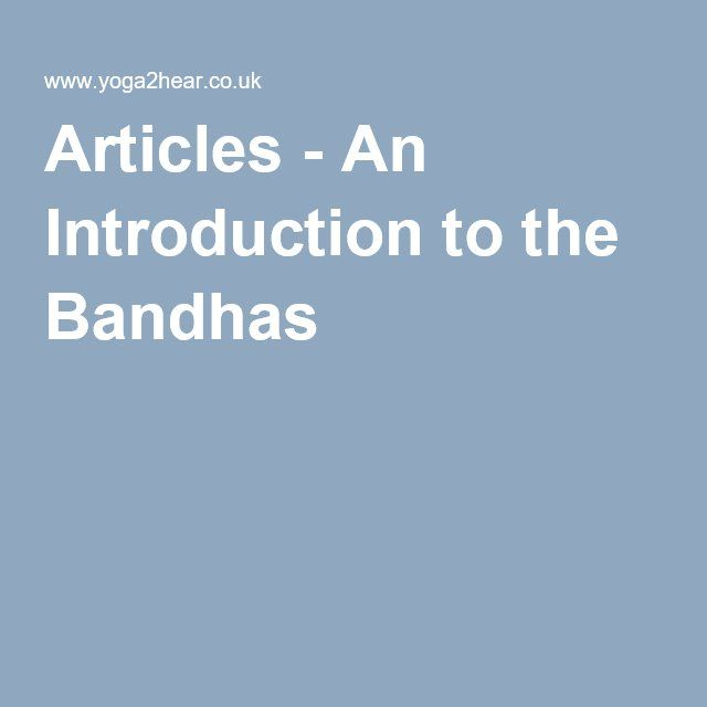 Articles - An Introduction to the Bandhas