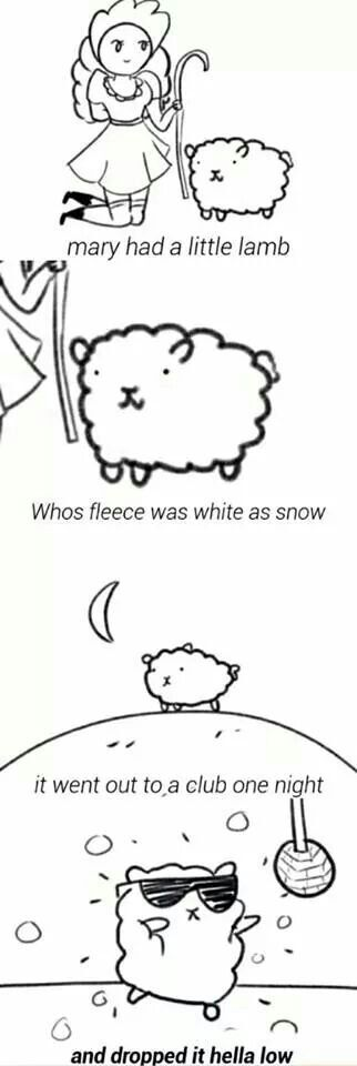 Mary had a little lamb..  Lol this is SO funny! Haha