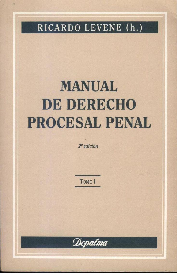 Levenne ricardo manual de derecho procesal penal t i libro del proceso penal
