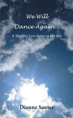 We Will Dance Again: A Mother's Love Letter to Her Son