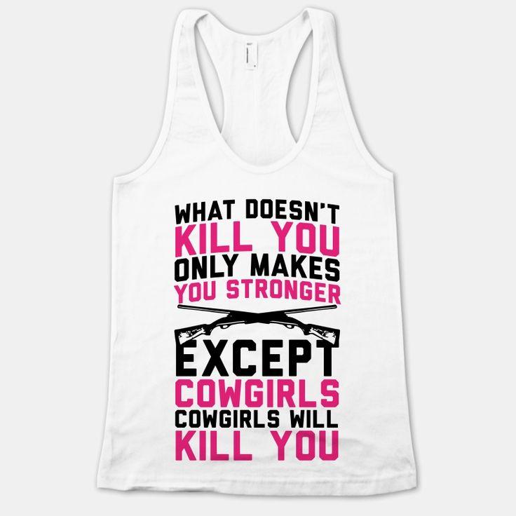 Cowgirls Will Kill You   T-Shirts, Tank Tops, Sweatshirts and Hoodies   HUMAN