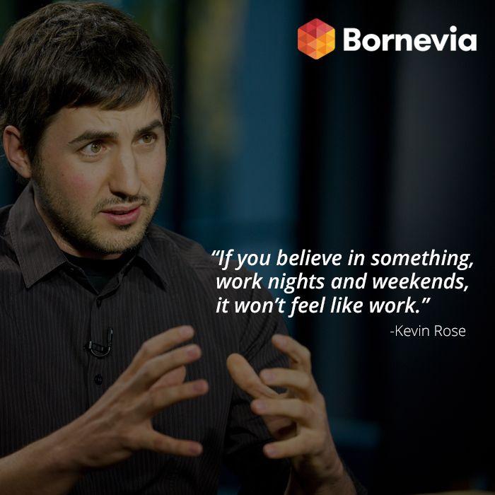 It won't feel like work. #work #beliefs #believe ##nightsandweekends #kevinrose #motivationalquotes #business #company