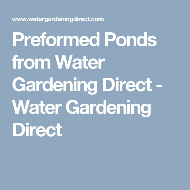 Preformed Ponds from Water Gardening Direct - Water Gardening Direct