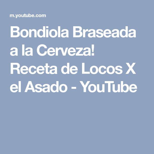 Bondiola Braseada a la Cerveza! Receta de Locos X el Asado - YouTube