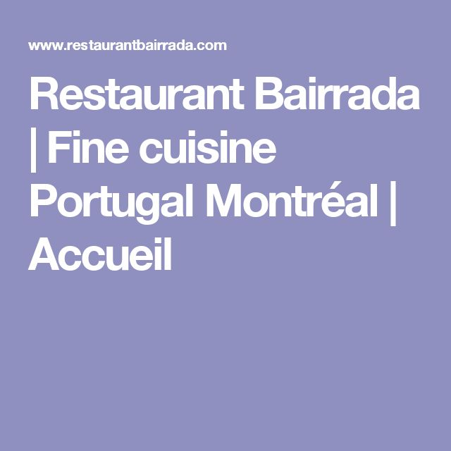 Restaurant Bairrada | Fine cuisine Portugal Montréal | Accueil