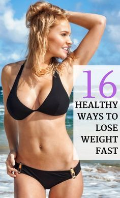 16 healthy ways to lose weight fast.