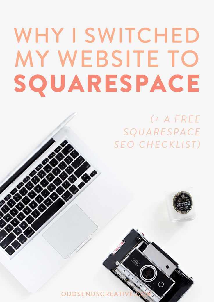 Why I Switched My Website to Squarespace (+ Free SEO Checklist) - Odds + Ends