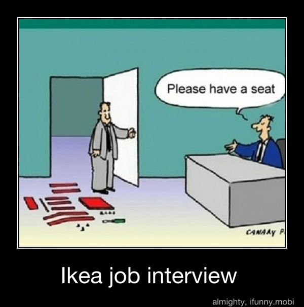 HAHAHA!: Ikea Interview, Ikea Job, Funny Stuff, So True, Job Interview, Too Funny, Ikea Furniture, Jobinterview, Interview Questions