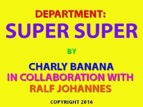 DEPARTMENT : SUPER SUPER by Charly Banana in collaboration with Ralf Joh...