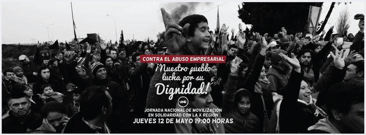 """[UNION NACIONAL ESTUDIANTIL] """"Contra el abuso empresarial, ¡Nuestro prueblo lucha por su Dignidad!"""" Jornada nacional de movilización en solidaridad con la X Región"""