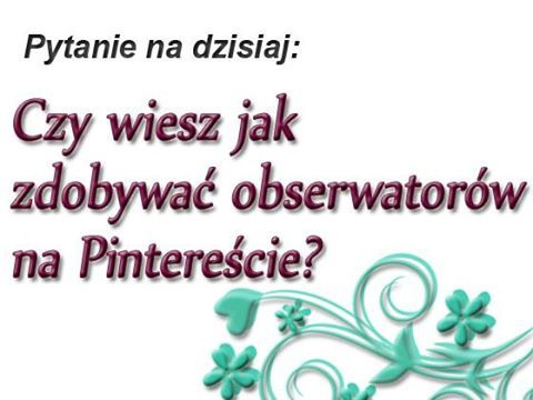 """Dzsiaj dalej o Pintereście. Czy wiesz jak zdobywać obserwatorów na Pintereście? Czy zdobywasz ich? Czy jesteś zadowolona z ich ilości?"" (scheduled via http://www.tailwindapp.com?utm_source=pinterest&utm_medium=twpin&utm_content=post1429719&utm_campaign=scheduler_attribution)"
