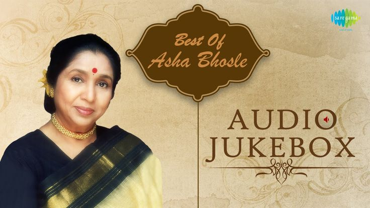 Get Hit Old Indian Celebrity Asha Bhosle Songs