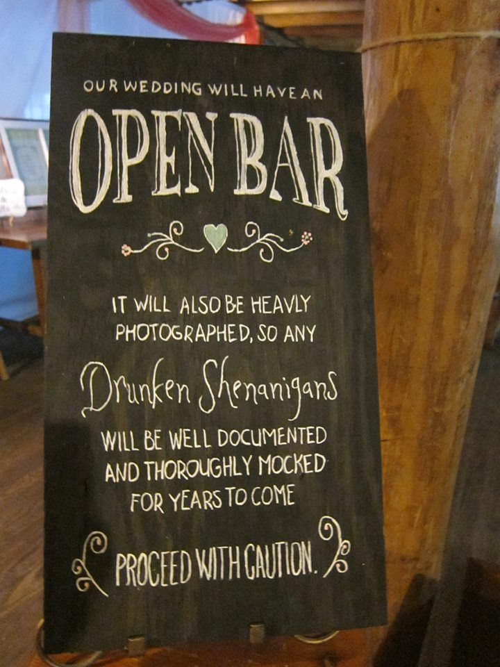 Sign - Our wedding will have an Open Bar It will also be ...