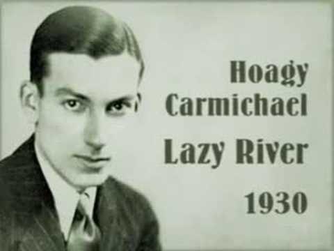 Hoagy Carmichael - Lazy River (1930)