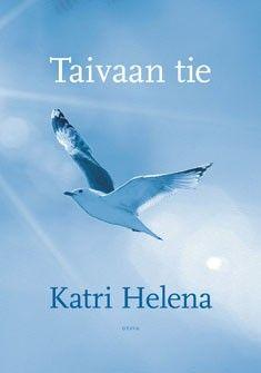 Katri Helena:Taivaan tie, Otava