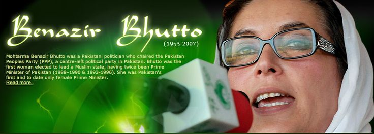Benazir Bhutto daughter of the executed Prime Minister Zulfikar Ali Bhutto won Pakistan's national election.  She was the first female Prime Minister in the Islamic world.  She was assassinated in 2007 by Pakistani extremists.