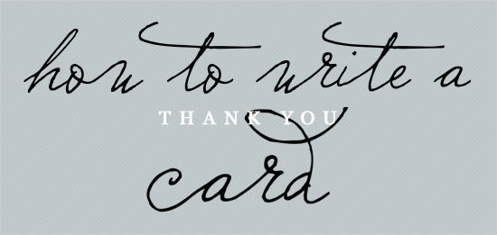 how to write a thank you card..will probably come in handy