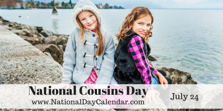 National Cousins Day - July 24
