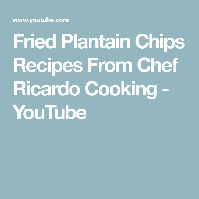 Fried Plantain Chips Recipes From Chef Ricardo Cooking - YouTube