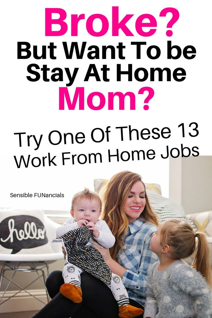 You want to be a stay at home mom but you can't afford it. Why not try one o… – Make Money from Home