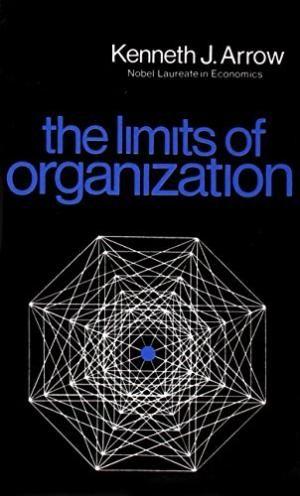 Arrow, K. J. (1974). The limits of organization. New York: W. W. Norton and Co.