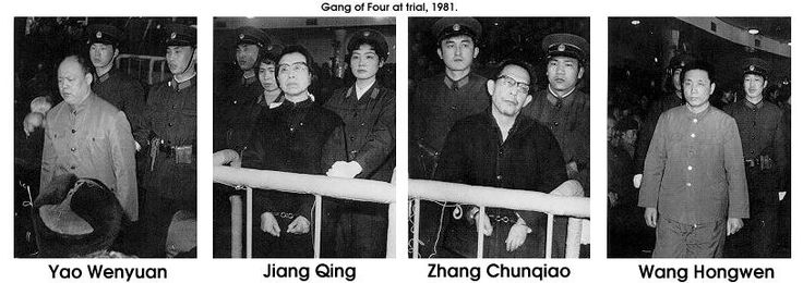 La banda de los cuatro: Jiang Qing, Zhang Chungiao, Yao Wenyuan  y  Wang Hongwen. En1981 fueron sometidos a un juicio público en el que se les acusó de actividades contra el Partido Comunista Chino