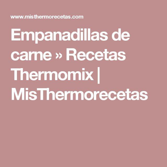Empanadillas de carne » Recetas Thermomix | MisThermorecetas