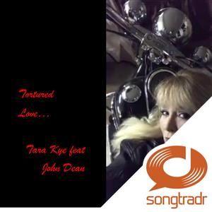 Tara Kye Feat John Dean - Tortured Love