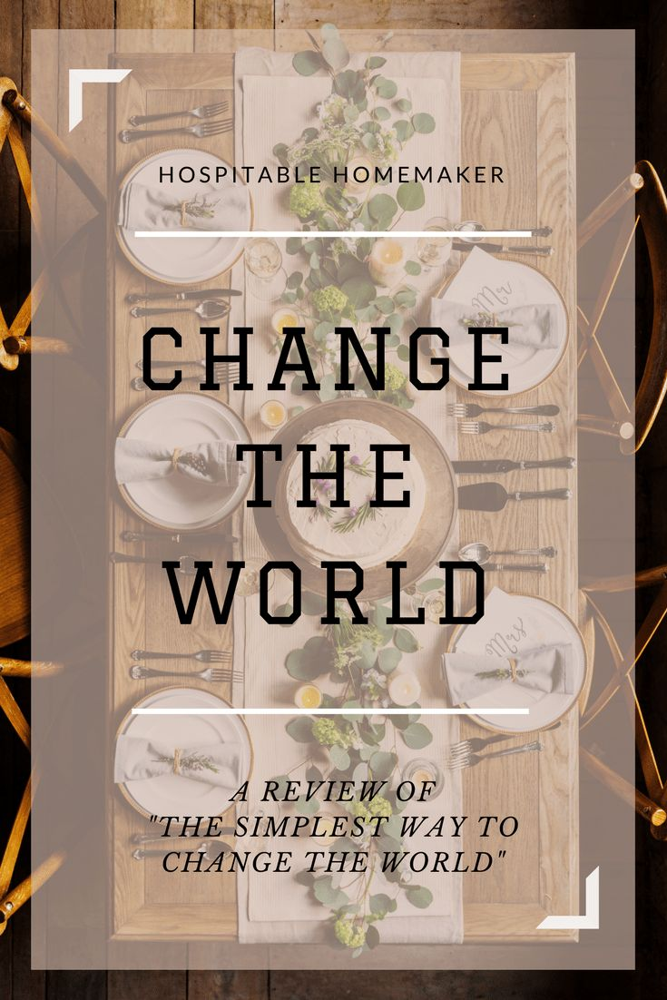 """Flowing from a Biblical theology of hospitality, """"The Simplest Way to Change the World"""" is a book which shares the heart behind and reasons for hospitality."""