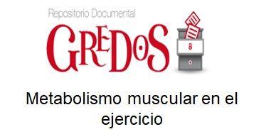 Trabajo de Fin de Grado, TFG. Acceso gratuito Repositorio Gredos. Metabolismo muscular en el ejercicio.