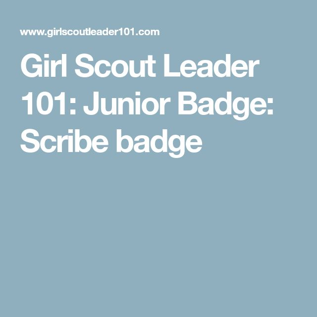 Girl Scout Leader 101: Junior Badge: Scribe badge