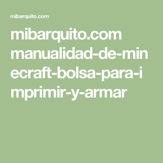 mibarquito.com manualidad-de-minecraft-bolsa-para-imprimir-y-armar