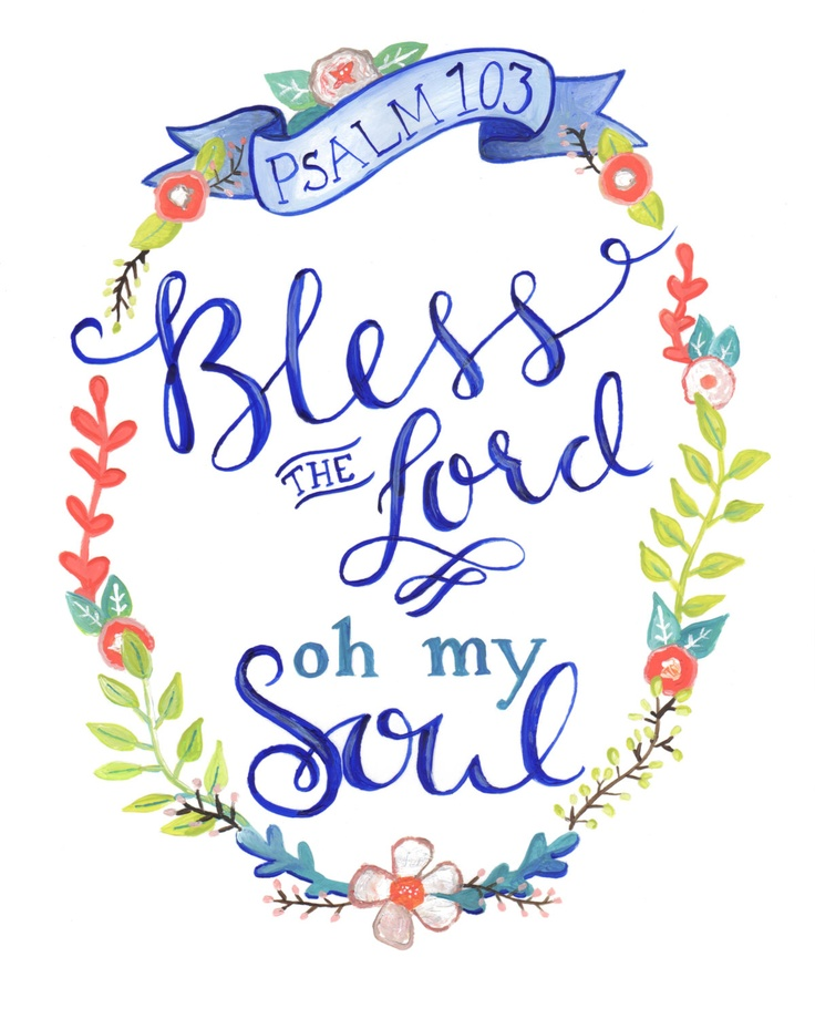 Psalm 103 ooooh my soul. Worship his holy name. Sing like never before. Oh my soul. I'll worship His holy name.