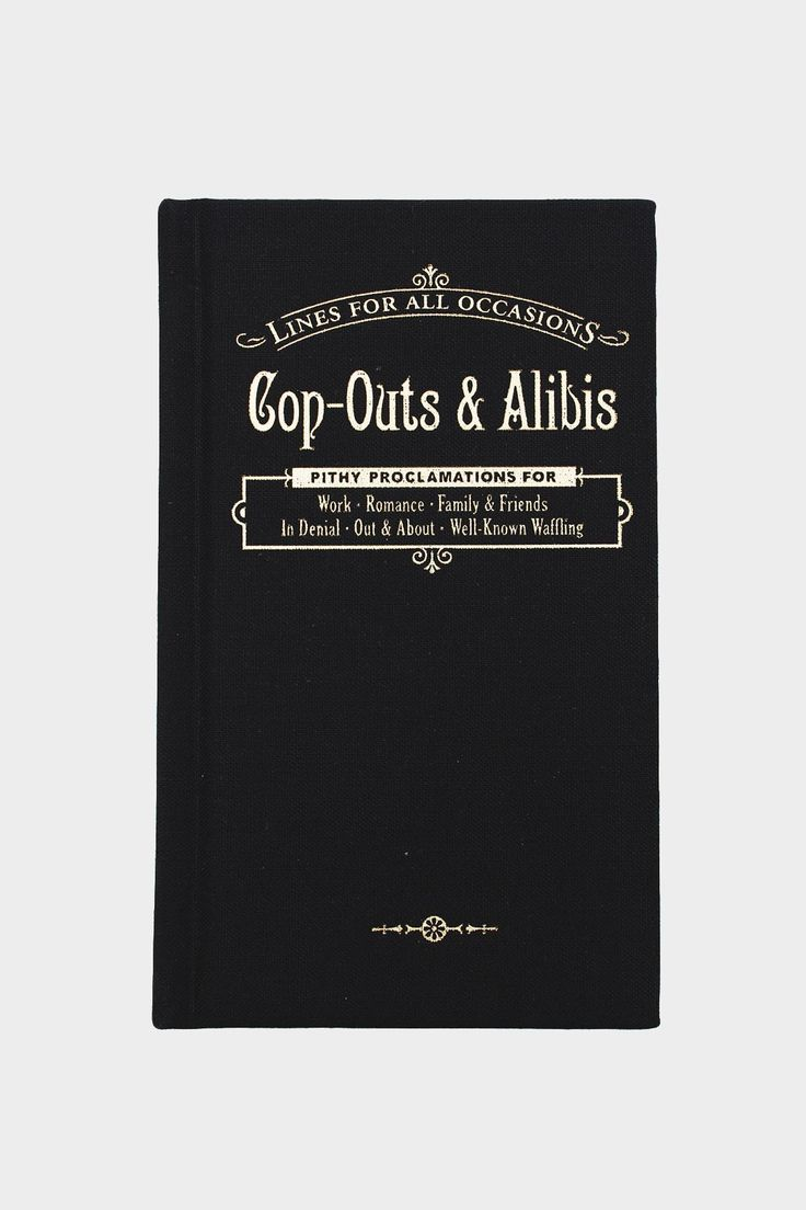 Lines for All Occasions: Cop-outs & Alibis