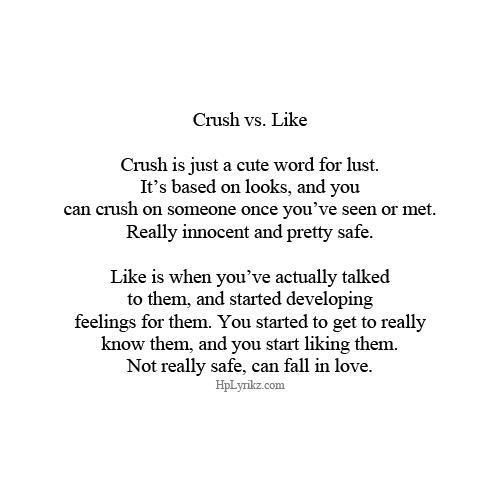 Crush vs. Like... via www.9quote.com.  Am crushing on someone...hhhmmmm