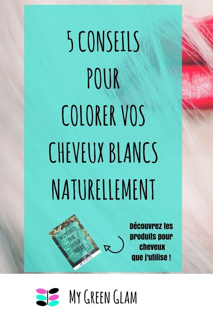 5 conseils pour bien colorer ses cheveux blancs naturellement avec la coloration végétale +la liste de mes produits naturels favoris pour les cheveux