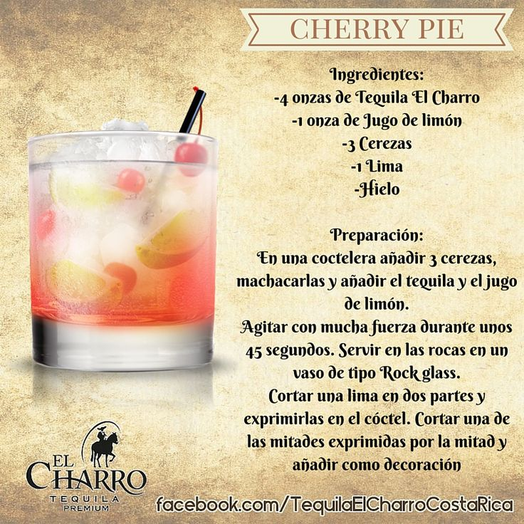 Cherry Pie, con Tequila El Charro! #Tequila #TequilaElCharro #Coctel #Cocktail #CherryPie
