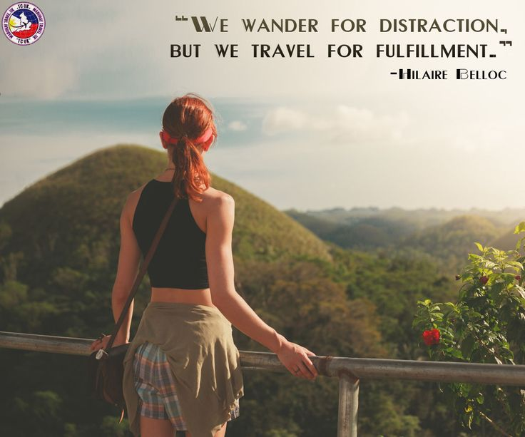 """""""We wander for distraction, but we travel for fulfillment.""""  