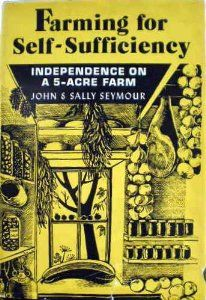 Farming for Self-Sufficiency: Independence on a 5-Acre Farm: John Seymour, Sally Seymour: 9780805235258: Amazon.com: Books