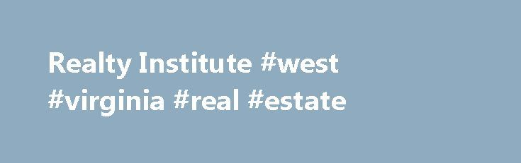 Realty Institute #west #virginia #real #estate http://real-estate.remmont.com/realty-institute-west-virginia-real-estate/  #real estate institute # 75 Hr. course only, $199.00 Now Only $99.00 75 Hr. course, plus E Textbook & 2000 practice exam questions, $269.00 Now Only $149.00 * New purchases only not on prior sales ** New York 75 hr. Course proctor fee may apply *** All purchases valid for one year We are offering… Read More »The post Realty Institute #west #virginia #real #estate…