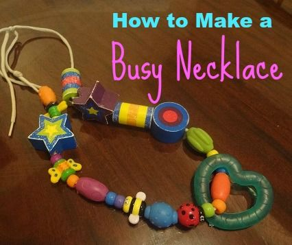 You may have heard of a teething necklace. How about a busy necklace? See how EASY it is to make one!
