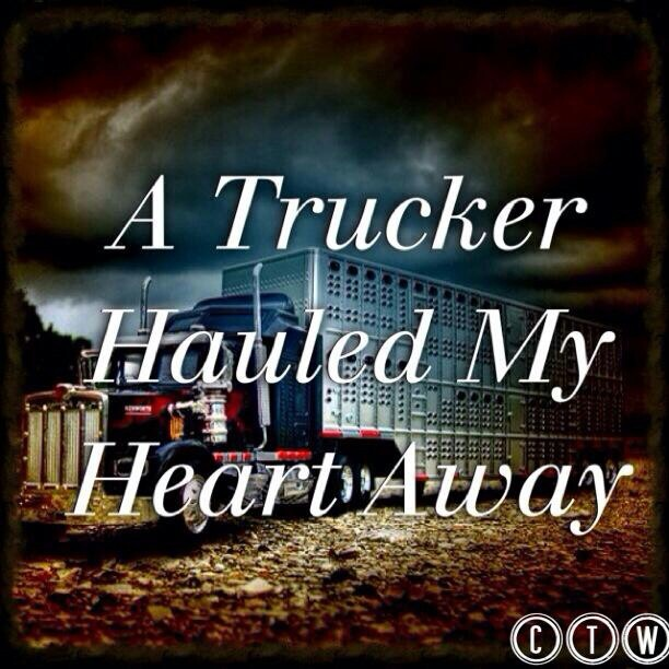 LIKE Progressive Truck Driving School: http://www.facebook.com/cdltruck #trucking #truck #driver   A trucker hauled my heart away